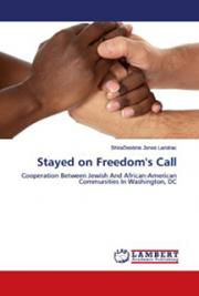 Stayed On Freedom's Call: Cooperation Between Jewish And African-American Communities In Washington, DC