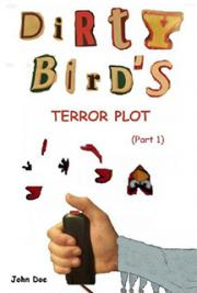 Dirty Bird's Terror Plot (part1)