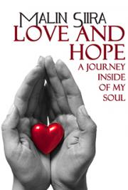Love and Hope - A Journey Inside of my Soul