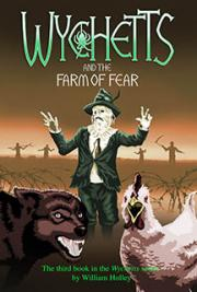 Wychetts and the Farm of Fear