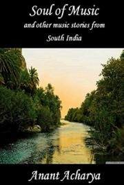 Soul of Music and Other Music Stories From South India