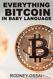 Everything Bitcoin in Baby Language