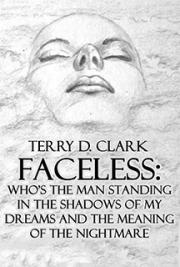 Faceless: Whos the Man Standing In the Shadows of My Dreams ~ and The Meaning of the Nightmare