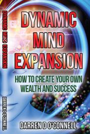 Dynamic Mind Expansion - How to Create Your Own Wealth & Success