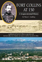 Fort Collins at 150: A Sesquicentennial History