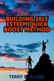Building Self Esteem Quick Boost Method
