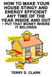 How to Make Your House Stingy and Energy Efficient Any Time of the Year Inside and Out ~ Put that Money Where It Belongs
