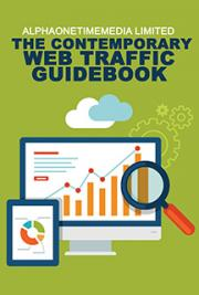 The Contemporary Web Traffic Guidebook