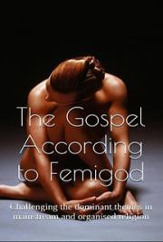 The Gospel According to Femigod