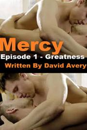 Mercy: Episode 1 - Greatness