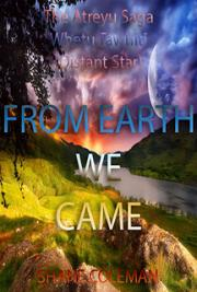 From Earth We Came-The Atreyu Saga-Whetu Tawhiti (Distant Star)