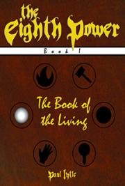 The Book of the Living (The Eighth Power, Book 1)