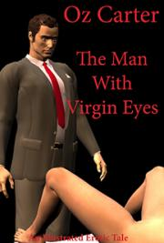 The Man With Virgin Eyes