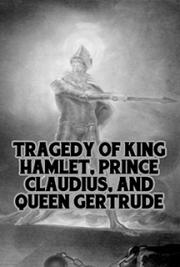 Tragedy of King Hamlet, Prince Claudius, and Queen Gertrude