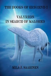 The Books of Erigiend I: Valyrzon in Search of Malored