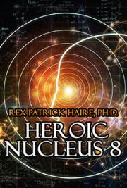 Dr. Rex Haire | Chronicles of the Heroic Nucleus 8 Alien Hybrid Family