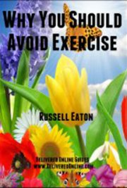 Why You Should Avoid Exercise