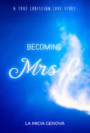 Becoming Mrs. G, A True Christian Love Story