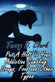Put A Halt to Your Addiction Gambling, Drugs, Food and Other Types