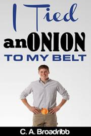 I Tied an Onion to My Belt