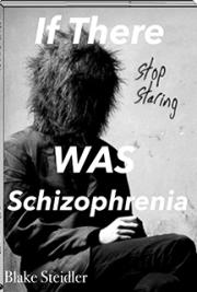 If There Was Schizophrenia