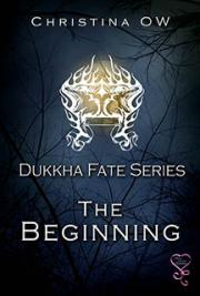 The Beginning (Dukkha Fate Series, #0.5)