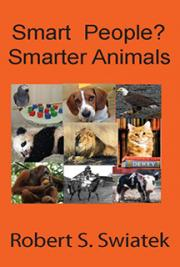Smart People? Smarter Animals