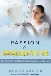 Passion to Profits: How to Start a Profitable Online Business That You Love