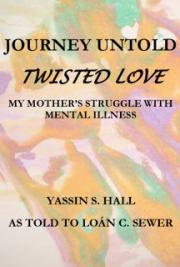 Journey Untold My Mother's Struggle with Mental Illness