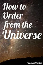 How to Order from the Universe
