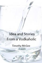 Idea and Stories From a Vodkaholic
