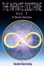 The Infinite Doctrine: Vol. 1 (5 Short Stories)