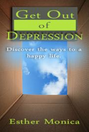 Get Out of Depression, Discover the Ways to a Happy Life - Natural Remedies for Depression