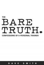 The Bare Truth: Confessions of a Personal Trainer