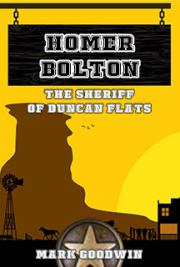 Homer Bolton: The Sheriff of Duncan Flats