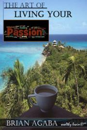 The Art of Living Your Passion