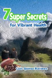7 Super Secrets for Vibrant Heath