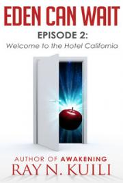 Eden Can Wait, Episode 2: Welcome to the Hotel California