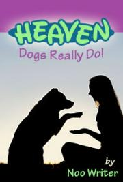 Heaven - Dogs Really Do!