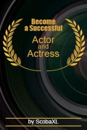 Become A Successful Actor and Actress