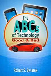 The ABCs of Technology: Good & Bad