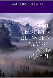 The Border Between Magic and Maybe