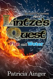 Lintze's Quest: Fire and Water Part II The Saga of the Elements