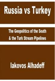 Russia vs Turkey: The Geopolitics of the South & The Turk Stream Pipelines