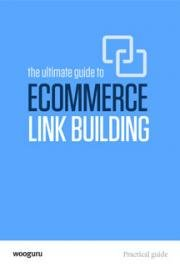 The Ultimate Guide to eCommerce Link Building