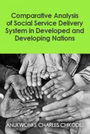 Comparative Analysis of Social Service Delivery System in Developed and Developing Nations