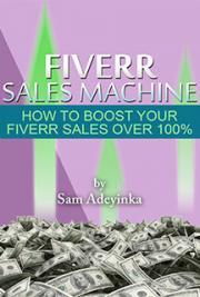 Fiverr Sales Machine - How to Boost Your Fiverr Sales Over 100%