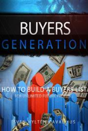 Buyers Generation - How to Build a Buyers List for Unlimited Future Profits