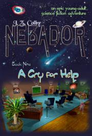 NEBADOR Book Nine: A Cry for Help