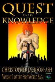 Quest for Knowledge (Volume 1 of the FirstWorld Saga)